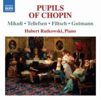 Pupils of Chopin - Karol Mikuli, Thomas Tellefsen, Carl Filtsch, Adolph Gutman