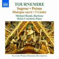 Tournemire: Sagesse, Poeme, Dialogue sacré, 3 Lieder