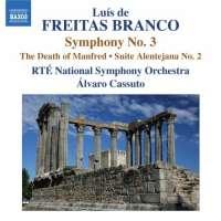 Freitas Branco: Symphony No. 3, The Death of Manfred, Suite Alentejana No. 2