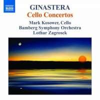 Ginastera: Cello Concertos Nos. 1 & 2