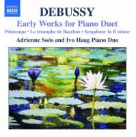 Debussy: Early Works for Piano Duet - Printemps, Le triomphe de Bacchus, Symphony in B minor