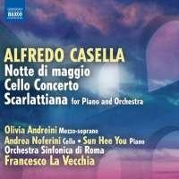 Casella: Notte di maggio, Cello Concerto, Scarlattiana