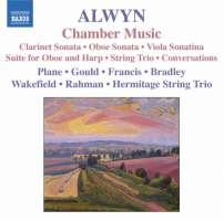 Alwyn: Chamber Music - Clarinet Sonata, Oboe Sonata, Viola Sonatina, Suite for Oboe and Harp, String Trio, Conversations