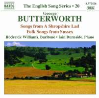 Butterworth: Songs - A Shropshire Lad, Folksongs from Sussex