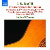 Bach: Transcriptions for Guitar - Partita BWV 826, Suite BWV 997, Prelude, Fugue & Allegro BWV 998, Concerto BWV 972