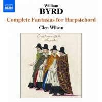 BYRD: Complete Fantasias for Harpsichord