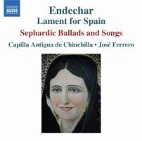 Endechar, Lament for Spain - Sephardic Romances and Songs