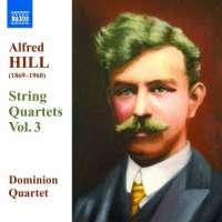 Hill Alfred: String Quartets Vol. 3 / 8.572446