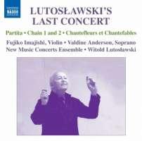 Lutosławski´s Last Concert - Partita, Interlude, Chain I and II, Chantefleurs et Chantefables - nagranie live, Toronto, 1993