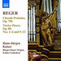 REGER: Organ Works Vol. 11 - 12 Pieces Op. 80, 13 Chorale Preludes