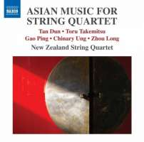 Asian Music for String Quartet - Tan Dun, Toru Takemitsu, Gao Ping, Chinary Ung