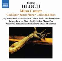 Bloch: Missa Cantate, Cold Song, Sancta Maria, Christ Hall Blues