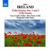 Ireland: Violin Sonatas Nos. 1 and 2, Cello Sonata