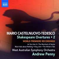 Castelnuovo-Tedesco: Shakespeare Overtures Vol. 2