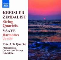 Fritz Kreisler & Efrem Zimbalist: String Quartets, Ysaye: Harmonies du soir