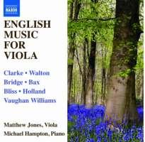 English Music for Viola - CLARKE, WALTON, BRIDGE, BAX, BLISS, HOLLAND, VAUGHAN WILLIAMS