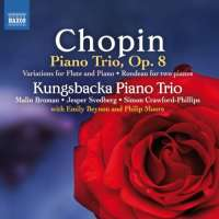 Chopin: Piano Trio Op. 8, Rondeau for two pianos, Variations for flute & piano, Valse mélancolique, Mazurka