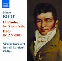 Rode: 12 Etudes for Violin Solo, Duos for 2 Violins
