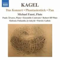 Kagel: Works for Flute - Das Konzert, Phantasiestück, Pan