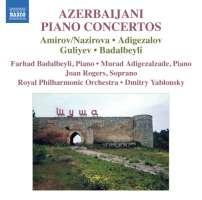 Azerbaijani Piano Concertos - Fikret Amirov / Elmira Nazirova, Vasif Adigezalov, Tofig Guliyev, Farhad Badalbeyli
