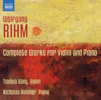 Rihm: Complete Works for Violin and Piano