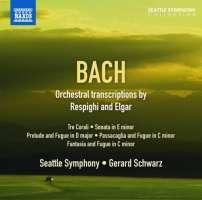 Bach: Orchestral Transcriptions by Respighi & Elgar