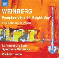 """WEINBERG: Symphony No. 19 """"Bright May"""", The Banners of Peace"""