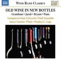 Old Wine in New Bottles - Grantham, Jacob, Bryant, Pant (Wind Band Classics)