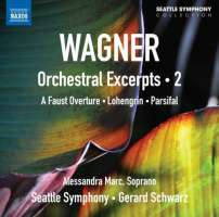 Wagner: Orchestral Excerpts Vol. 2 - A Faust Overture, Lohengrin, Parsifal
