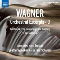 Wagner: Orchestral Excerpts Vol. 3 - Tannhäuser, Die Meistersinger von Nürnberg, Tristan und Isolde