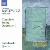 Bacewicz: String Quartets Vol. 1 - Nos. 1, 3, 6 & 7