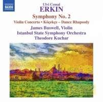 Erkin: Symphony No. 2; Violin Concerto; Köçekçe - Dance Rhapsody
