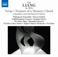 Lei Liang: Verge, Tremors of a Memory Chord - Chamber & Orchestral Music