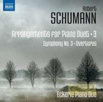 Schumann: Arrangements for Piano Duet Vol. 3 - Symphony No. 3 'Rhenish' Overtures