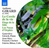 Girard: Le Cercle de la vie, Eloge de la folie, Les Noces d'Orphée