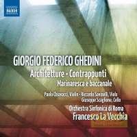 Ghedini: Architetture, Contrappunti, Marinaresca e baccanale