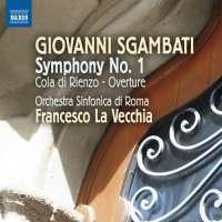 Sgambati: Symphony No. 1, Cola di Rienzo - Overture