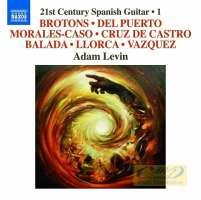 21st Century Spanish Guitar • 1 - Morales-Caso, Brotons, Del Puerto, ...