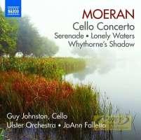 Moeran: Cello Concerto, Serenade, Lonely Waters, Whythorne Shadow
