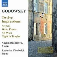 Godowsky: 12 Impressions, Avowal, Waltz Poems, Alt Wien