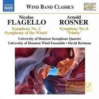 Wind Band Classics - Nicolas Flagello: Symphony No. 2, Arnold Rosner: Symphony No. 8