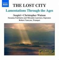 The Lost City - Lamentations Through the Ages: Casals, Britten, John Duggan, John Mundy, ...