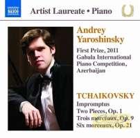 Tchaikovsky: Impromptus, Two Pieces Op. 1, Trois morceaux Op. 9, Six morceaux Op. 21