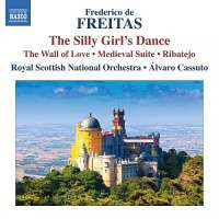 Freitas: The Silly Girl´s Dance, The Wall of Love, Medieval Suite