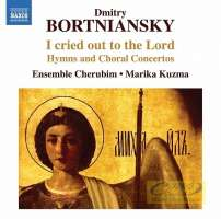 Dmitry Bortniansky: I cried out to the Lord - Hymns and Choral Concertos
