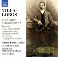 Villa-Lobos: Guitar Manuscripts - Masterpieces and Lost Works Vol. 3