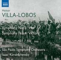 Villa-Lobos: Symphony No. 3 'War' & Symphony No. 4 'Victory'