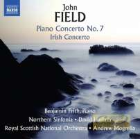 Field: Piano Concerto No. 7; Irish Concerto; Piano Sonata No. 4