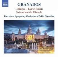 Granados: Orchestral Works Vol. 3 - Liliana (Lyric Poem) Suite oriental  Elisenda