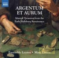 Argentum et Aurum: Musical Treasures from the Early Habsburg Renaissance